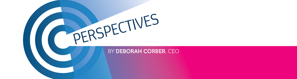 Perspectives by Deborah Corber, CEO