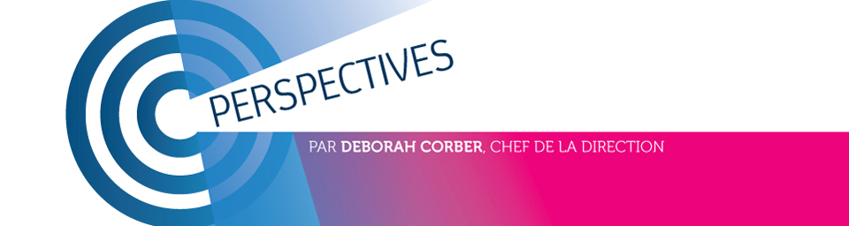 Perspectives par Deborah Corber, Chef de la direccion