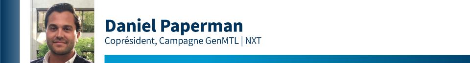 Daniel Paperman, Coprésident, Campagne GenMTL NXT