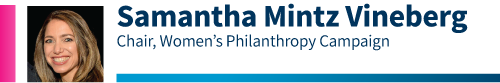 Samantha Mintz Vineberg, Women's Philanthropy Campaign Chair for the 2020 Combined Jewish Appeal.