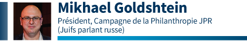 Mikhael Goldshtein, Président, Campagne de la Philanthropie JPR (Juifs parlant russe)