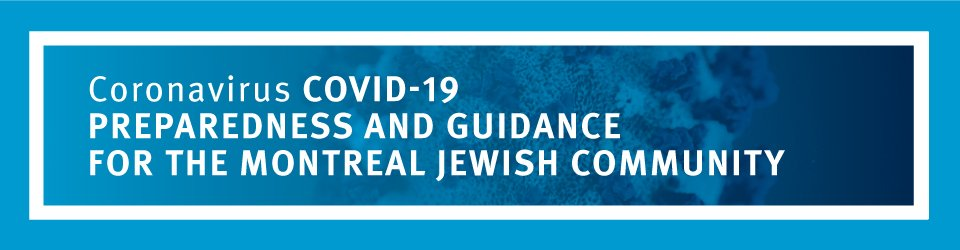 Coronavirus COVID-19 Preparedness and Guidance for the Montreal Jewish Community